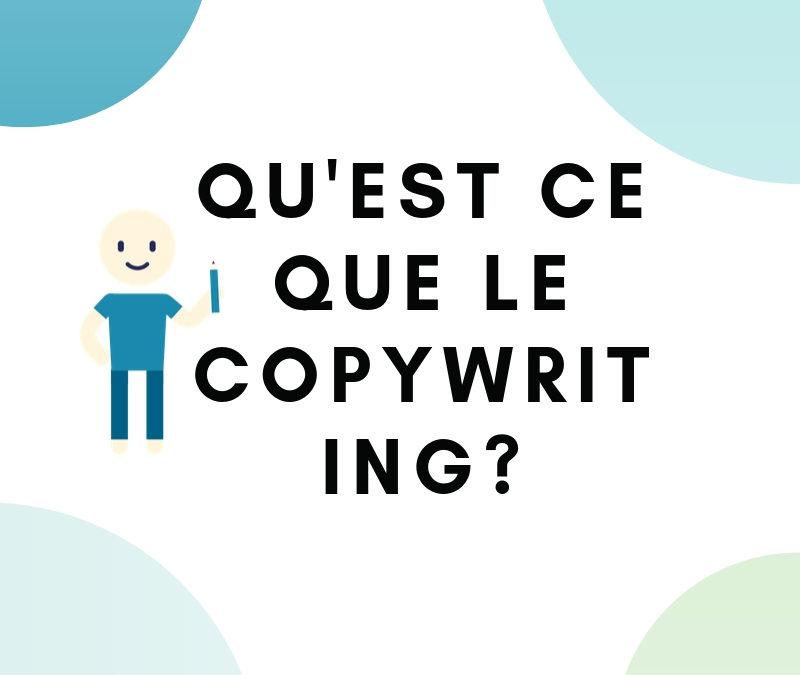 Le copywriting : qu'est-ce que c'est ?