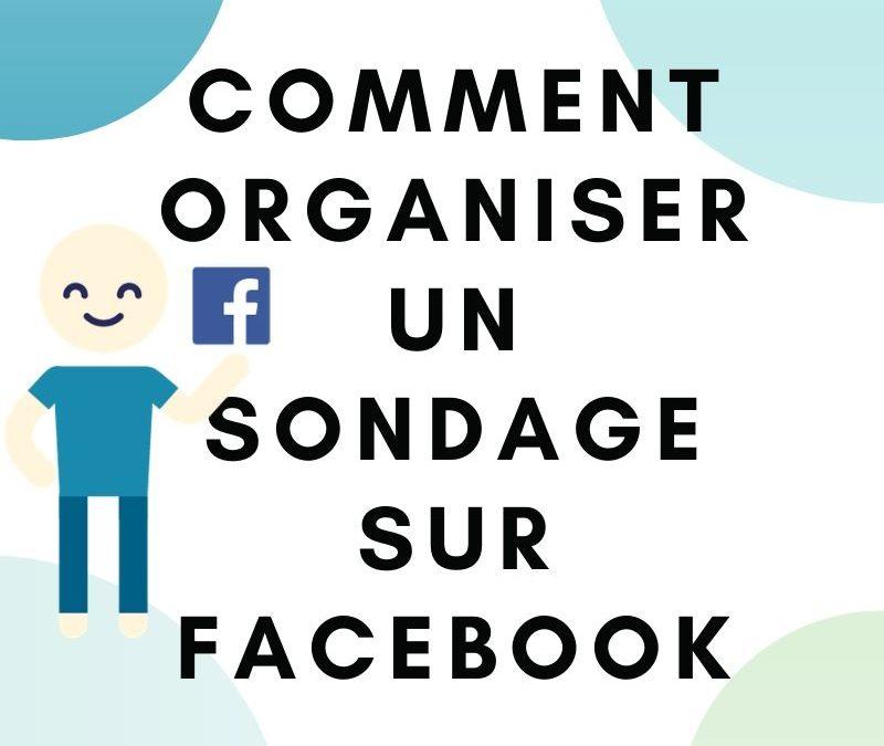 Comment Organiser un sondage sur Facebook?