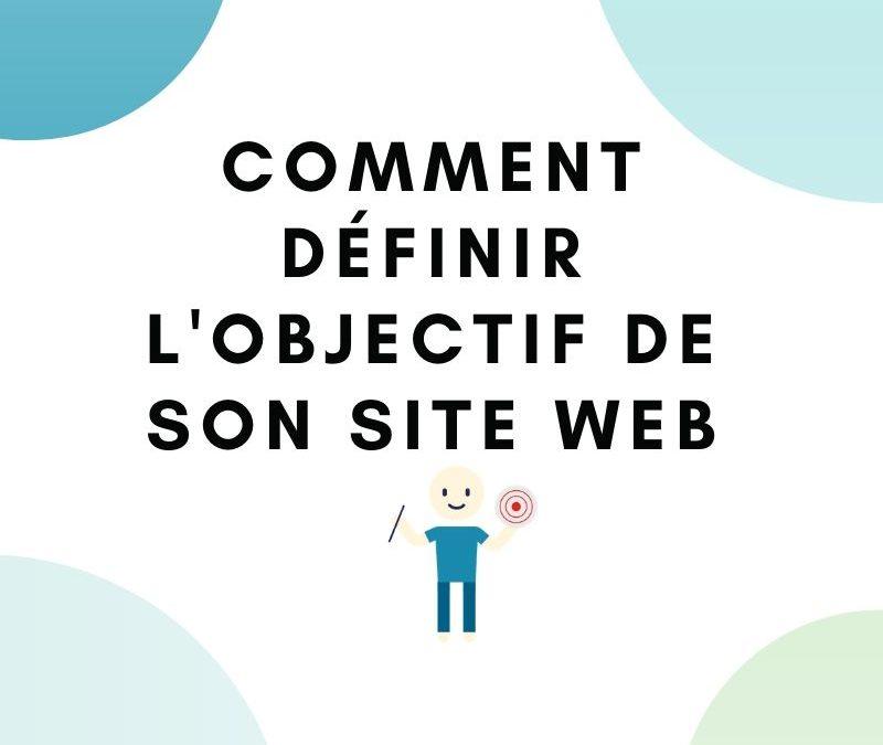 Comment déterminer l'objectif de son site web?