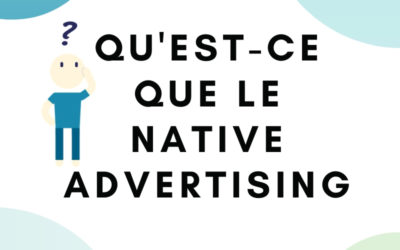 Qu'est-ce que le native advertising?
