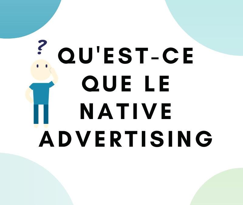 Qu'est-ce que le native advertising?