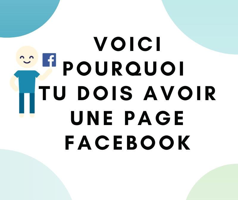 Voici pourquoi tu dois absolument créer une page Facebook