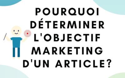 Pourquoi (et comment) déterminer un objectif marketing pour tes articles de blog?