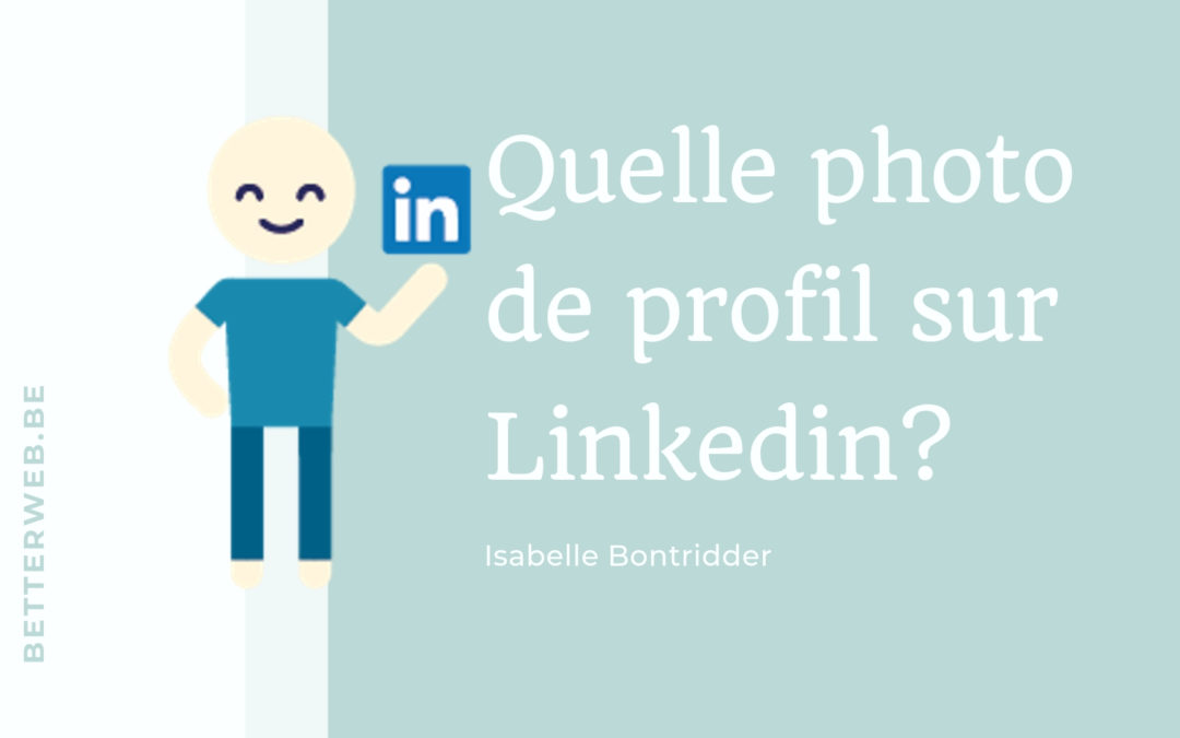 Quelle photo de profil sur Linkedin?